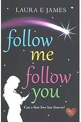 [ FOLLOW ME FOLLOW YOU ] By James, Laura E (Author ) { Paperback } Oct-2014 Paperback