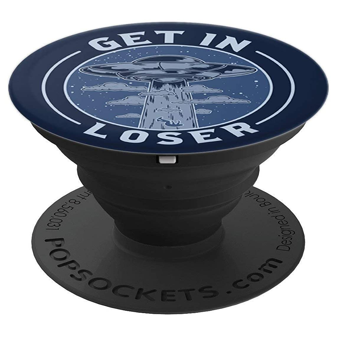 Ufo Abduction Get In Loser Funny Alien Spacecraft Gift - PopSockets Grip and Stand for Phones and Tablets
