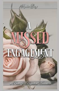 A Missed Engagement: A Pride and Prejudice Variation