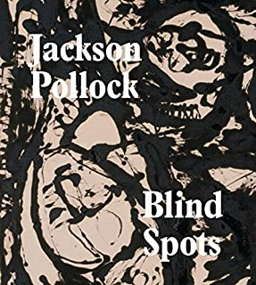 Jackson Pollock Blindspots by Gavin Delahunty (2015-06-30)