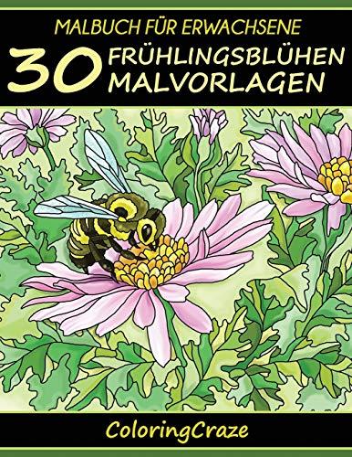 Malbuch für Erwachsene: 30 Frühlingsblühen Malvorlagen (Bunte Jahreszeiten, Band 1)