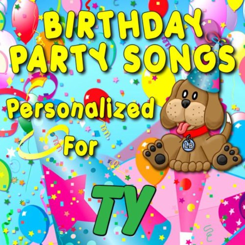 Birthday Party Songs - Personalized For Ty