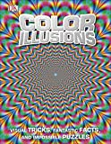 Color Illusions: Visual Tricks, Fantastic Facts, and Impossible Puzzles