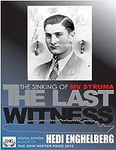 THE LAST WITNESS | The Black Sea Sinking Of MV Struma, February 24, 1942 (The Holocaust Series Book 3)
