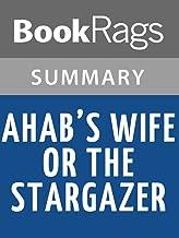 Summary & Study Guide Ahabs Wife or the Star Gazer by Sena Jeter Naslund