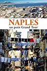 Naples. Un petit grand tour par Salwa