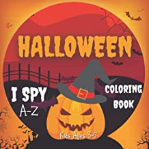 Halloween I Spy Coloring Book A-Z For Kids Ages 3-5: Activity Book with Alphabet Guessing Game. Fun and Spooky Coloring Bo...