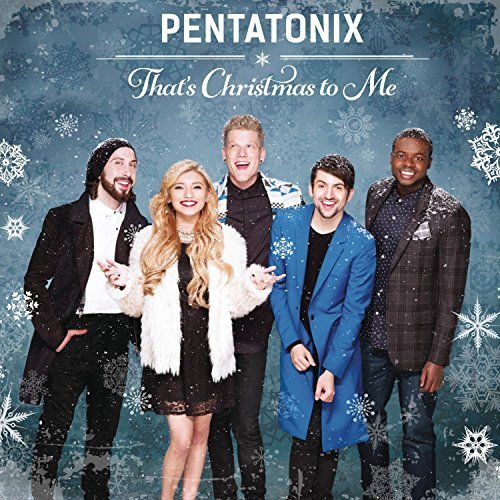 That's Christmas To Me by Pentatonix (2014-10-21)