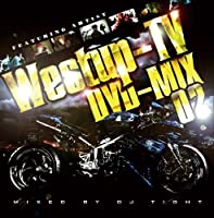 Westup-TV DVD-MIX 02 mixed by DJ T!GHT(DVD付)