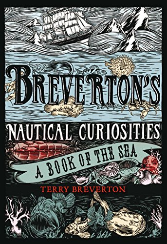 Compare Textbook Prices for Breverton's Nautical Curiosities: A Book Of The Sea 1st Edition Edition ISBN 9781599219790 by Breverton, Terry