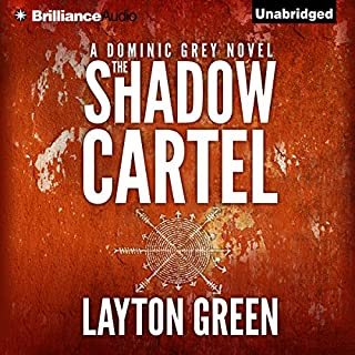 The Shadow Cartel     Dominic Grey              By:                                                                                                                                 Layton Green                               Narrated by:                                                                                                                                 Peter Berkrot                      Length: 12 hrs and 43 mins     3 ratings     Overall 5.0