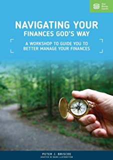 Navigating Your Finances God's Way: A Workshop to Guide You to Better Manage Your Finances