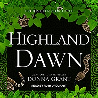 Highland Dawn     Druids Glen, Book 3              By:                                                                                                                                 Donna Grant                               Narrated by:                                                                                                                                 Ruth Urquhart                      Length: 8 hrs and 17 mins     44 ratings     Overall 4.7