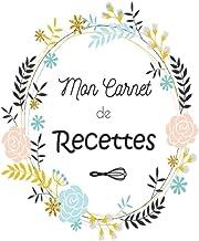 Mon carnet de recettes: Cahier de recettes de cuisine à remplir par vos 120 recettes préférées / 120 pages / 6x9 size