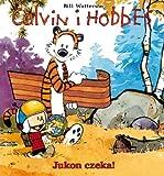 Calvin i Hobbes Tom 3 Jukon czeka! - Bill Watterson