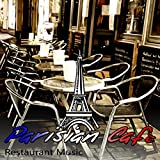 Parisian Cafe - Restaurant Music & Piano Romantic Background Music, Time to Relax & Dinner Party,...
