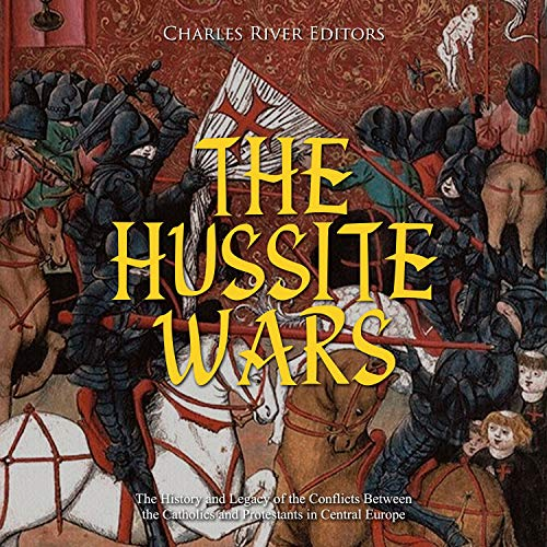 The Hussite Wars Audiobook By Charles River Editors cover art