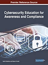 Cybersecurity Education for Awareness and Compliance (Advances in Information Security, Privacy, and Ethics (AISPE))