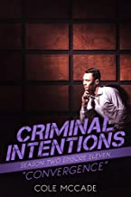 CRIMINAL INTENTIONS: Season Two, Episode Eleven: CONVERGENCE (English Edition)