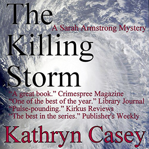 The Killing Storm     A Sarah Armstrong Mystery, Book 3              By:                                                                                                                                 Kathryn Casey                               Narrated by:                                                                                                                                 Debbie Andreen                      Length: 9 hrs and 27 mins     20 ratings     Overall 4.3