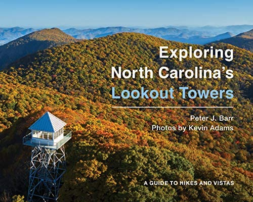 Exploring North Carolina s Lookout Towers A Guide to Hikes and Vistas product image
