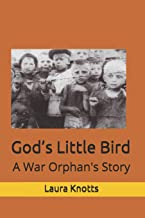 God's Little Bird: A War Orphan's Story