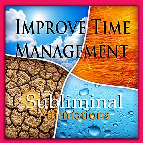 Improve Time Management Subliminal Affirmations cover art