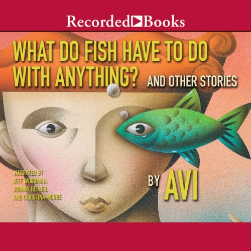 What Do Fish Have to Do with Anything? audiobook cover art