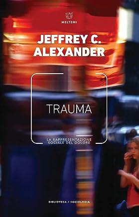 Trauma. La rappresentazione sociale del dolore
