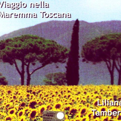 Viaggio Nella Maremma Toscana