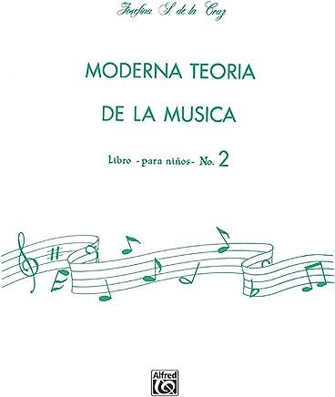Moderna Teoría de la Música, Bk 2: Spanish Language Edition (Moderna Teoria De
