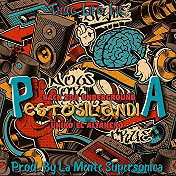 Pestosilandia 'Back 2Da Underground'