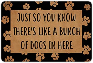 Joelmat Just So You Know, There's Like A Bunch of Dogs in Here Entrance Non-Slip Outdoor/Indoor Rubber Door Mats for Front Door/Garden/Kitchen/Bedroom 23.6