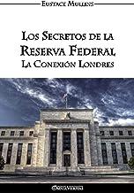 Los Secretos de la Reserva Federal: La Conexión Londres