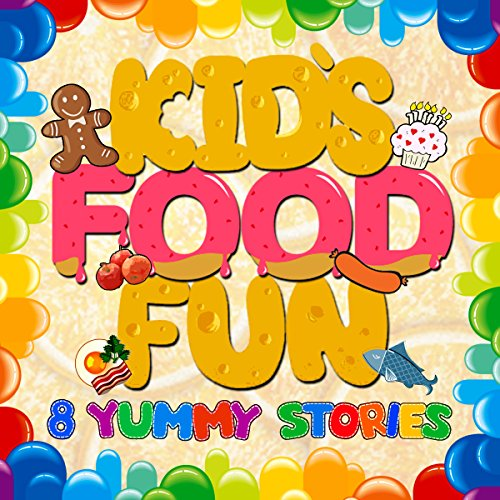 Kid's Food Fun: 8 Yummy Stories cover art