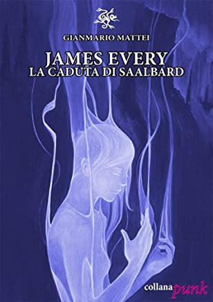 James Every - La Caduta di Saalbard (Haiku Punk Vol. 2)