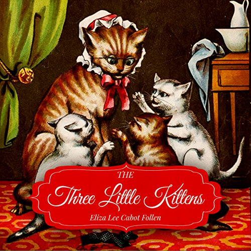 The Three Little Kittens audiobook cover art