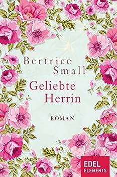 Geliebte Herrin  Roman  Das Erbe der Skye O Malley 3   German Edition