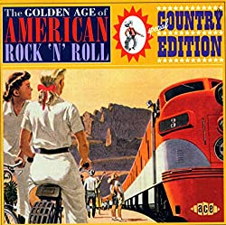 Golden Age of American Rock N Roll: Special Country Edition