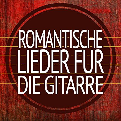 Romantische Lieder Für Die Gitarre