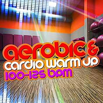 Aerobic & Cardio Warm Up (100-125 BPM)