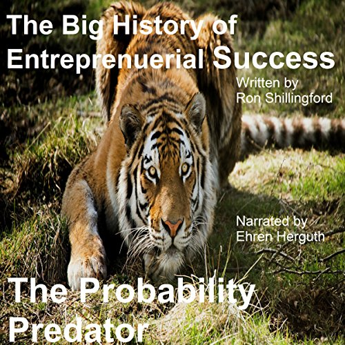 The Big History of Entrepreneurial Success: Probability Predator audiobook cover art