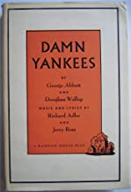 Damn Yankees: A new musical (based on the novel The year the Yankees lost the pennant, by Douglass Wallop) (A Random House play)