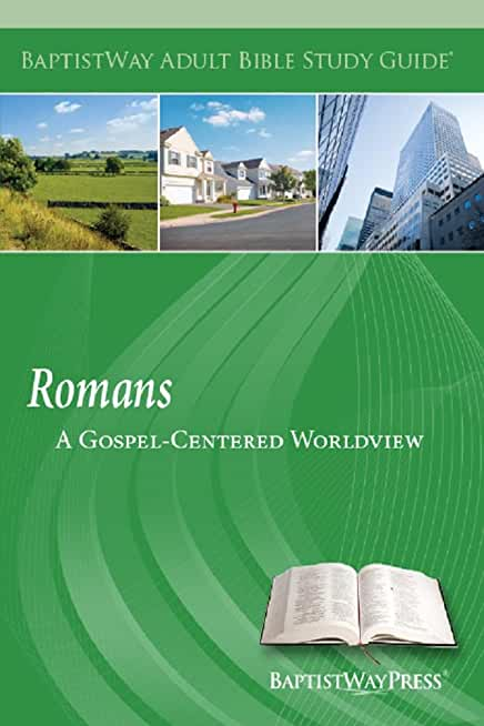 Romans: A Gospel-Centered Worldview (Adult Bible Study Guides) (English Edition)