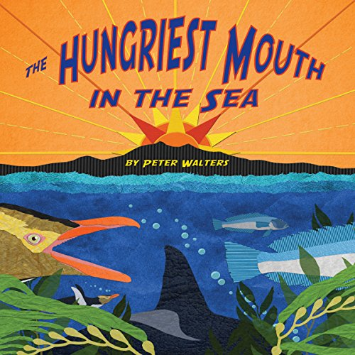 The Hungriest Mouth in the Sea  Audiolibri