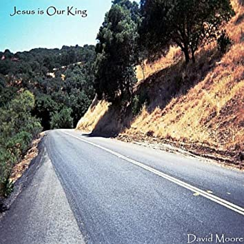 Jesus Is Our King (feat. Jared Eaves & Lori Hall)