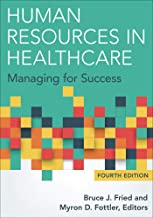 Human Resources in Healthcare: Managing for Success, Fourth Edition (AUPHA/HAP Book) PDF