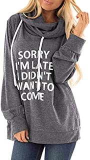 Shusuen Womens Casual Hooded Sweatshirt Loose Pullover Sorry I'm Late I Didn't Want to Come Letter Print Hoodies