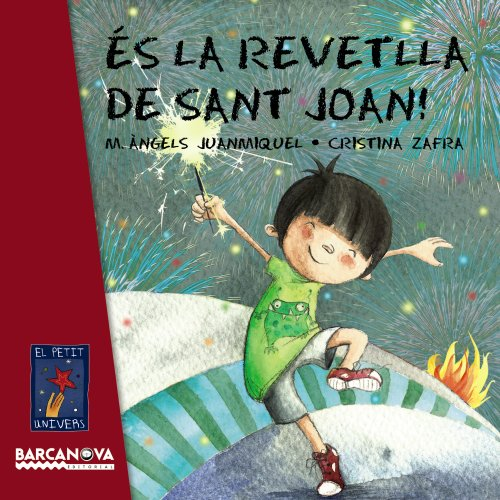 És la revetlla de Sant Joan! (Llibres Infantils I Juvenils - El Petit Univers)