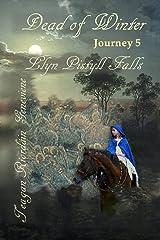 Dead of Winter: Journey 5, Llyn Pistyll Falls Kindle Edition